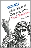 Women and the Limits of Citizenship in the French Revolution (Collected Works of Erasmum)
