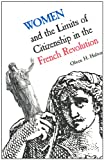 Women and the Limits of Citizenship in the French Revolution (Donald G. Creighton Lectures) (0802068375) by Hufton, Olwen