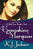Unmasking the Marquess (A Hold Your Breath Novel Book 2)
