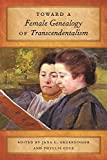 img - for Toward a Female Genealogy of Transcendentalism book / textbook / text book
