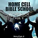 Home Cell Bible Study Workbook, Christian Faith, Volume 1 Audiobook by Henry Harrison Epps, Jr Narrated by Melissa Silvestro