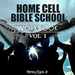 Home Cell Bible Study Workbook, Christian Faith, Volume 1 | Henry Harrison Epps, Jr