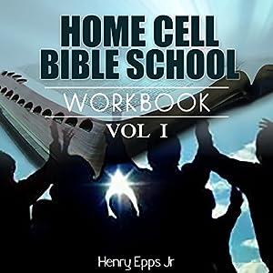 Home Cell Bible Study Workbook, Christian Faith, Volume 1 Audiobook