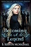 Becoming a Legend (The Blue Eyes Trilogy Book 2)