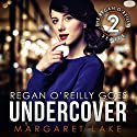 Regan O'Reilly, PI, Goes Undercover: Regan O'Reilly Series, Book 2 Audiobook by Margaret Lake Narrated by Susanna Burney