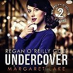 Regan O'Reilly, PI, Goes Undercover: Regan O'Reilly Series, Book 2 | Margaret Lake