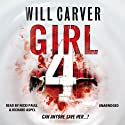 Girl 4 (       UNABRIDGED) by Will Carver Narrated by Nicki Paull, Richard Aspel