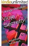Viaje Secreto: Ilegalidad y exclavitud (Spanish Edition)