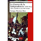 La Guerra de la Independencia. Claves españolas en una crisis europea