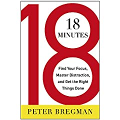 Learn more about the book, 18 Minutes: Find Your Focus, Master Distraction, and Get the Right Things Done