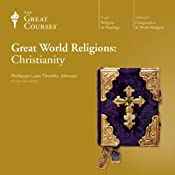 Great World Religions: Christianity |  The Great Courses, Luke Timothy Johnson