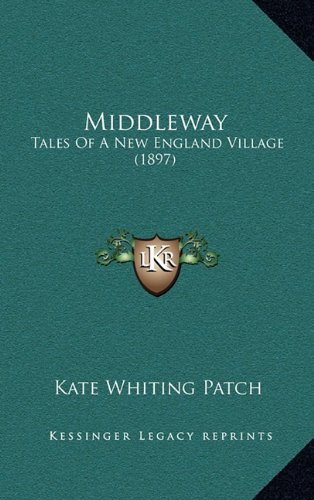Middleway: Tales of a New England Village (1897)