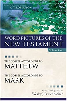 Word Pictures of the New Testament, Vol. 1: The Gospel