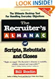 The Recruiter's Almanac of Scripts, Rebuttals and Closes