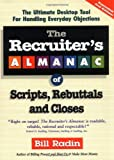 img - for The Recruiter's Almanac of Scripts, Rebuttals and Closes book / textbook / text book