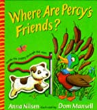 Where Are Percy's Friends (0744544793) by Nilsen, Anna