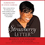 The Strawberry Letter: Real Talk, Real Advice, Because Bitterness Isn't Sexy | [Shirley Strawberry, Lyah Beth LeFlore]