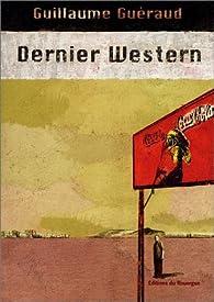 Dernier western par Guillaume Gu�raud