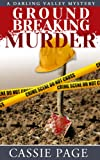 Groundbreaking Murder: A Darling Valley Cozy Mystery with Female Sleuths Olivia M. Granville and Tuesday
