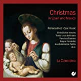 Christmas in Spain & Mexico: Renaissance Vocal Music