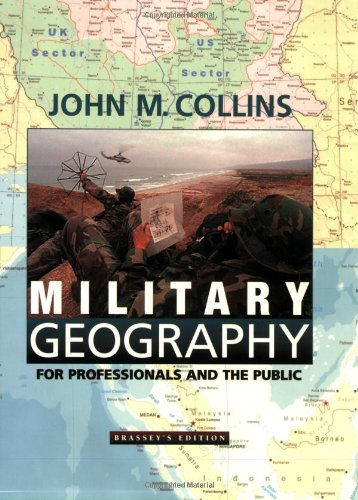 John M. Collins - Military Geography: For Professionals and the Public (Association of the United States Army S)