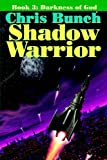 The Shadow Warrior, Book 3: Darkness of God (Bk. 3) (1592240917) by Bunch, Chris