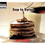 Sap to Syrup (Welcome Books: How Things Are Made (Paperback))