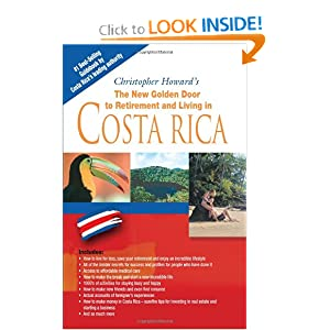 The New Golden Door To Retirement and Living in Costa Rica Christopher Howard
