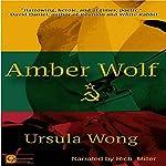Amber Wolf | Ursula Wong