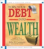 img - for Turn Your Debt Into Wealth book / textbook / text book