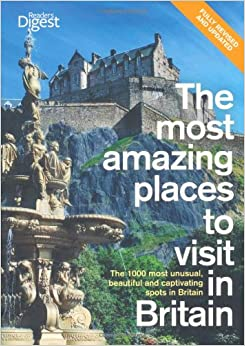 The Most Amazing Places To Visit In Britain The 1000 Most Unusual Beautiful And Captivating