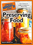 The Complete Idiot's Guide to Preserving Food (Idiot's Guides)