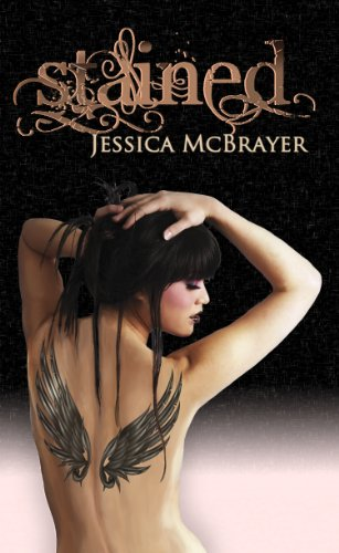 Stained (Stained Series Book One) by Jessica McBrayer