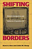 Shifting Borders: Rhetoric, Immigration And Prop 187 (Maping Racisms)