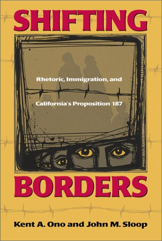 Shifting Borders: Rhetoric, Immigration And Prop 187...