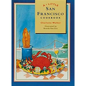 A Little San Francisco Cookbook Charlotte Walker