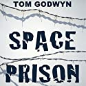 Space Prison (       UNABRIDGED) by Tom Godwyn Narrated by Harry Shaw