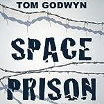 Space Prison | Tom Godwyn