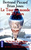echange, troc Jones Piccard, Bertrand Piccard - Le Tour du monde en 20 jours