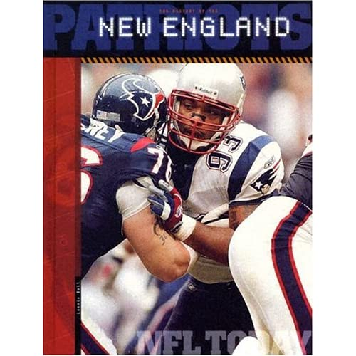 The History of the New England Patriots (NFL Today) (NFL Today (Creative Education Hardcover))