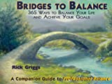 img - for Bridges to Balance: 365 Ways to Balance Your Life and Achieve Your Goals book / textbook / text book