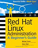 Red Hat Linux Administration: A Beginner's Guide (Beginner's Guide) (0072226315) by Michael Turner
