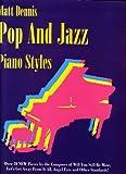Pop and Jazz Piano Styles (0943748690) by Dennis, Matt