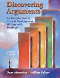 Discovering Arguments: An Introduction to Critical Thinking and Writing with Readings (2nd Edition) (0131895672) by Memering, Dean
