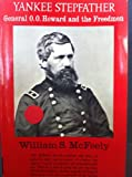 Yankee Stepfather - General O. O. Howard And The Freedmen (0393005372) by William S. McFeely