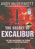 Andy McDermott The Secret of Excalibur: A Novel (Nina Wilde/Eddie Chase)