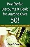 Fantastic Discounts & Deals For Anyone Over 50!
