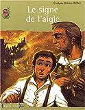 echange, troc Évelyne Brisou-Pellen - Le signe de l'aigle
