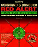 J. Bell Command and Conquer: Red Alert Counterstrike (Prima's Unauthorized Secrets of the Games Series): Red Alert Secrets and Solutions