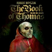 The Book of Thomas, Volume One: Heaven | [Robert Boyczuk]